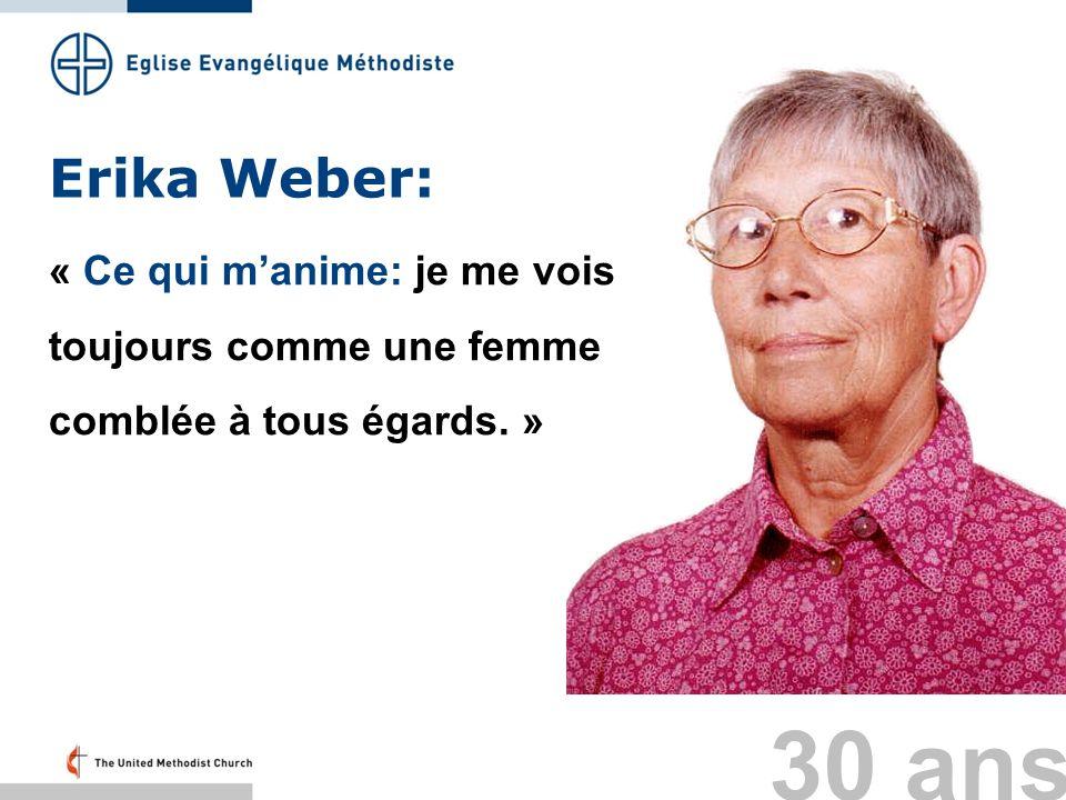 Erika Weber: « Ce qui manime: je me vois toujours comme une femme comblée à tous égards. » 30 ans