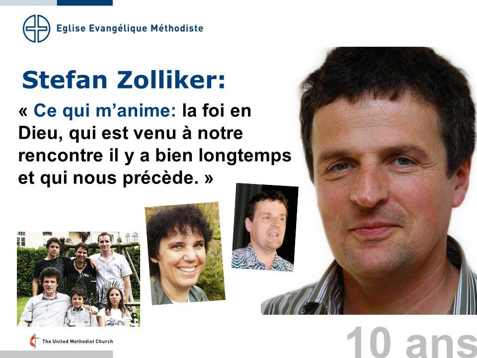 Stefan Zolliker: « Ce qui manime: la foi en Dieu, qui est venu à notre rencontre il y a bien longtemps et qui nous précède. » 10 ans