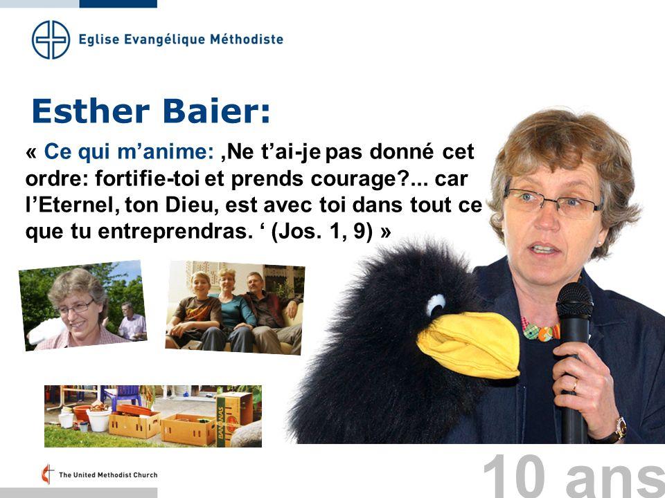 Esther Baier: « Ce qui manime: Ne tai-je pas donné cet ordre: fortifie-toi et prends courage?... car lEternel, ton Dieu, est avec toi dans tout ce que