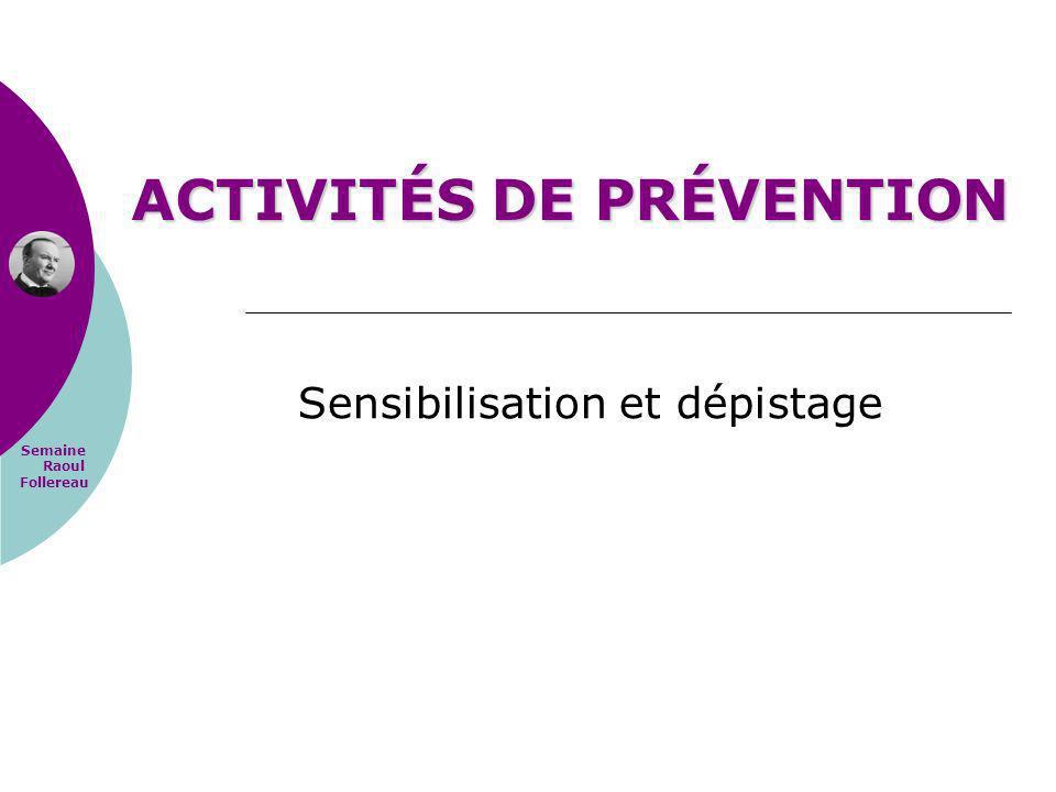 Semaine Raoul Follereau ACTIVITÉS DE PRÉVENTION Sensibilisation et dépistage