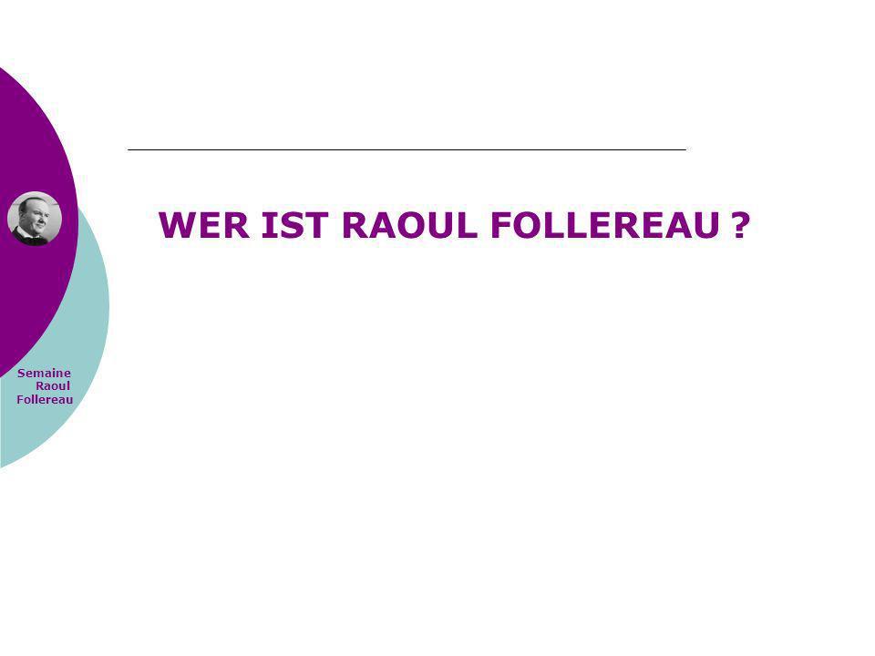 Semaine Raoul Follereau WER IST RAOUL FOLLEREAU ?