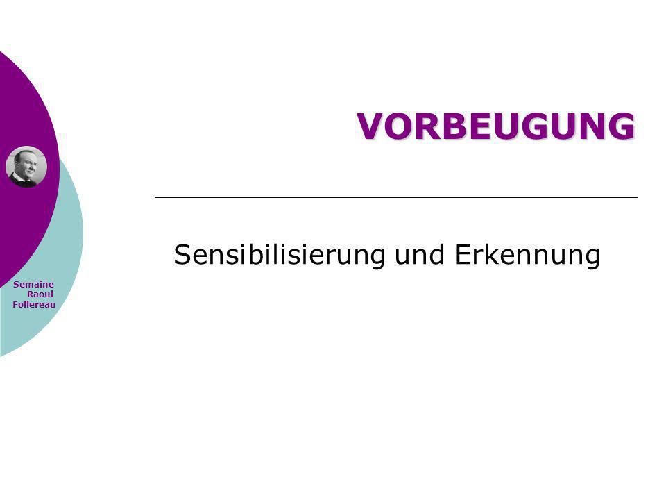 Semaine Raoul Follereau VORBEUGUNG Sensibilisierung und Erkennung