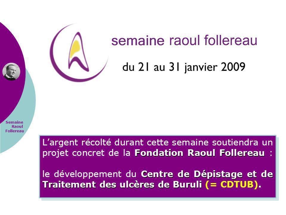 Semaine Raoul Follereau Fondation Raoul Follereau Centre de Dépistage et de Traitement des ulcères de Buruli Largent récolté durant cette semaine sout