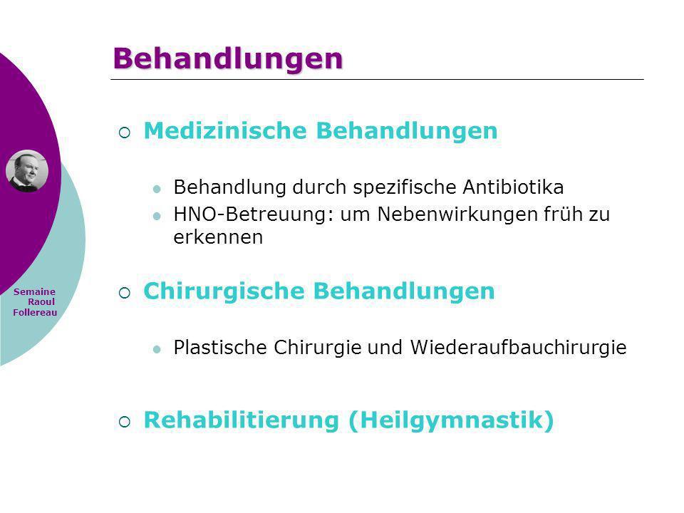 Semaine Raoul Follereau Medizinische Behandlungen Behandlung durch spezifische Antibiotika HNO-Betreuung: um Nebenwirkungen früh zu erkennen Chirurgis