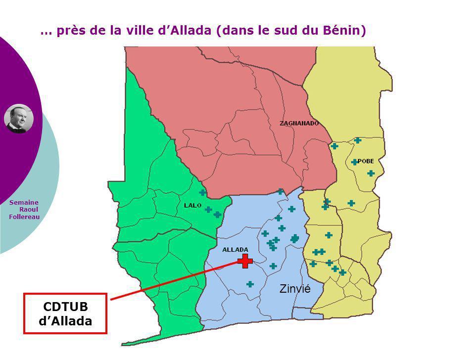 Semaine Raoul Follereau Zinvié … près de la ville dAllada (dans le sud du Bénin) CDTUB dAllada