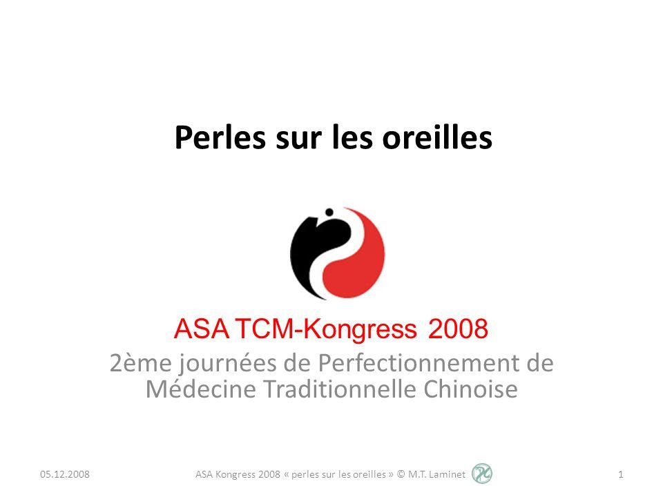 Perles sur les oreilles ASA TCM-Kongress 2008 2ème journées de Perfectionnement de Médecine Traditionnelle Chinoise 05.12.20081 ASA Kongress 2008 « pe