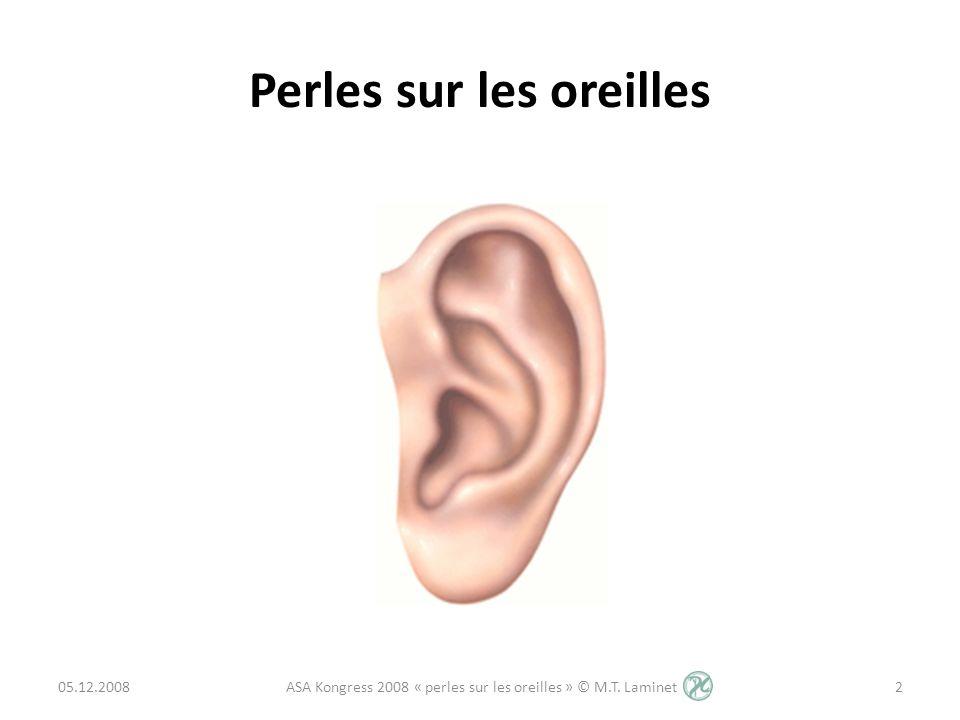 Perles sur les oreilles 05.12.20082 ASA Kongress 2008 « perles sur les oreilles » © M.T. Laminet