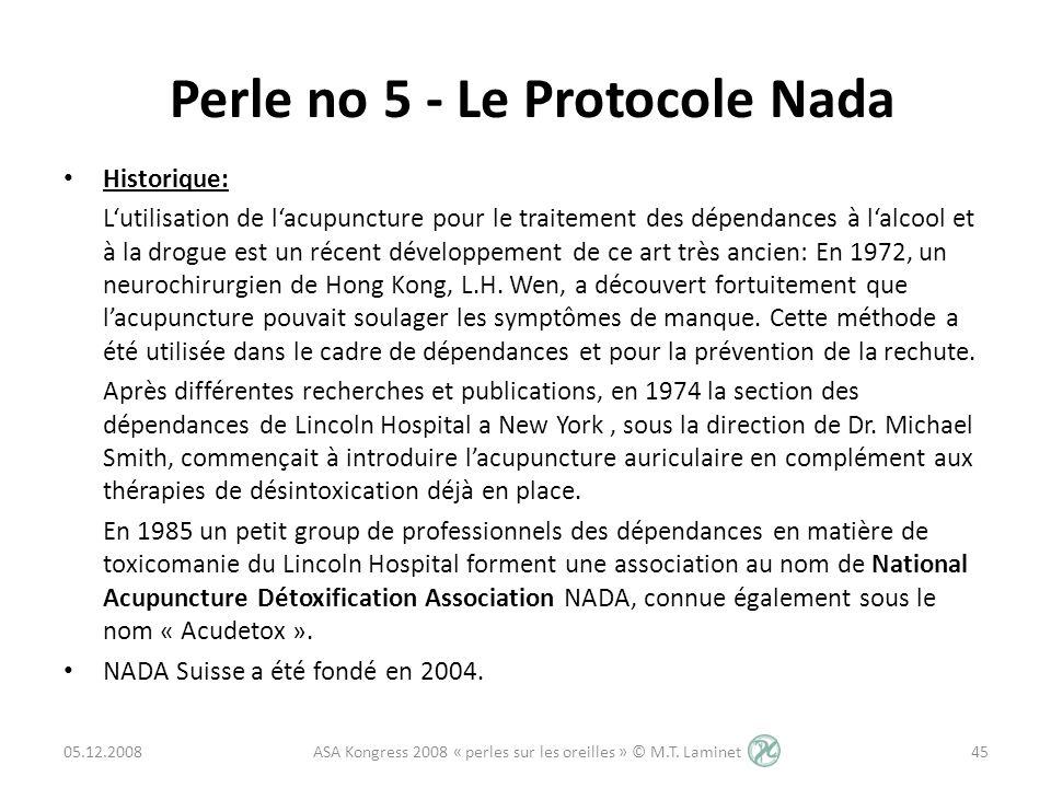 Perle no 5 - Le Protocole Nada Historique: Lutilisation de lacupuncture pour le traitement des dépendances à lalcool et à la drogue est un récent déve
