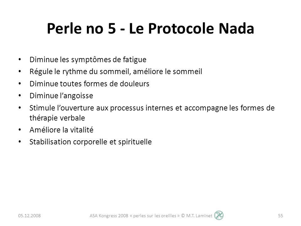 Perle no 5 - Le Protocole Nada Diminue les symptômes de fatigue Régule le rythme du sommeil, améliore le sommeil Diminue toutes formes de douleurs Dim