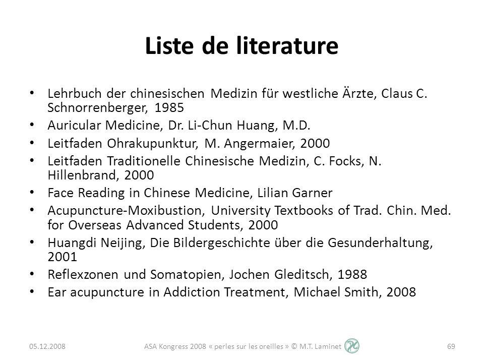 Liste de literature Lehrbuch der chinesischen Medizin für westliche Ärzte, Claus C. Schnorrenberger, 1985 Auricular Medicine, Dr. Li-Chun Huang, M.D.