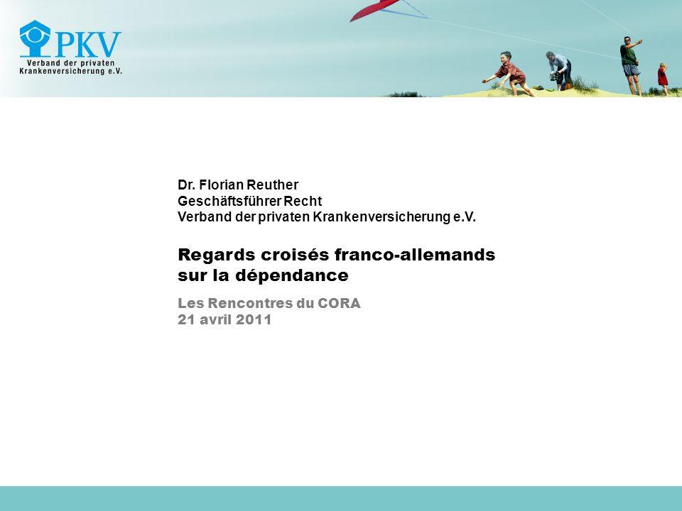 Paris, 21 avril 20111 de 23 Dr. Florian Reuther Geschäftsführer Recht Verband der privaten Krankenversicherung e.V. Regards croisés franco-allemands s