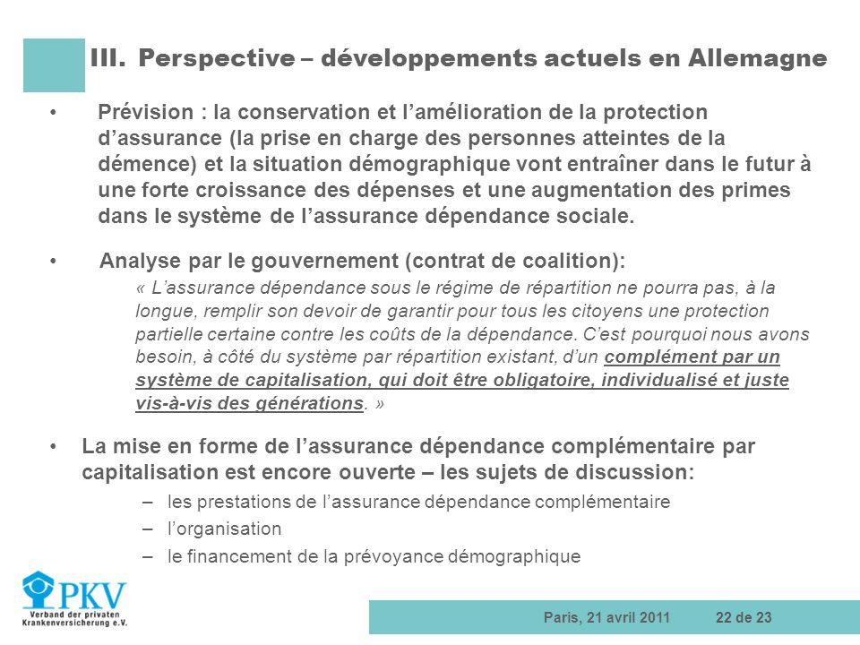 Paris, 21 avril 201122 de 23 Prévision : la conservation et lamélioration de la protection dassurance (la prise en charge des personnes atteintes de l