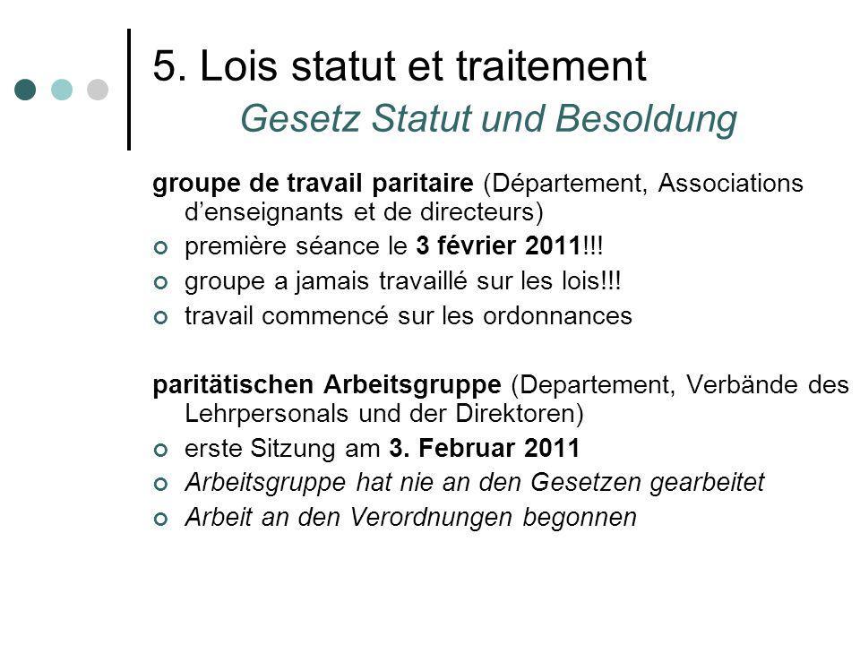 5. Lois statut et traitement Gesetz Statut und Besoldung groupe de travail paritaire (Département, Associations denseignants et de directeurs) premièr
