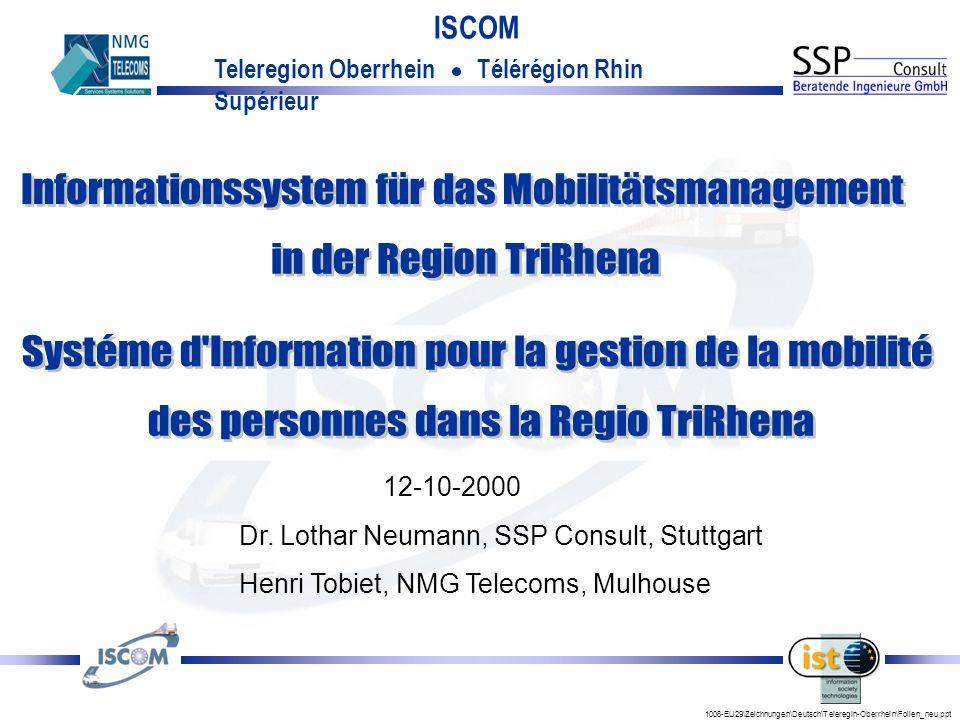 1008-EU29\Zeichnungen\Deutsch\Teleregin-Oberrhein\Folien_neu.ppt ISCOM Dr.