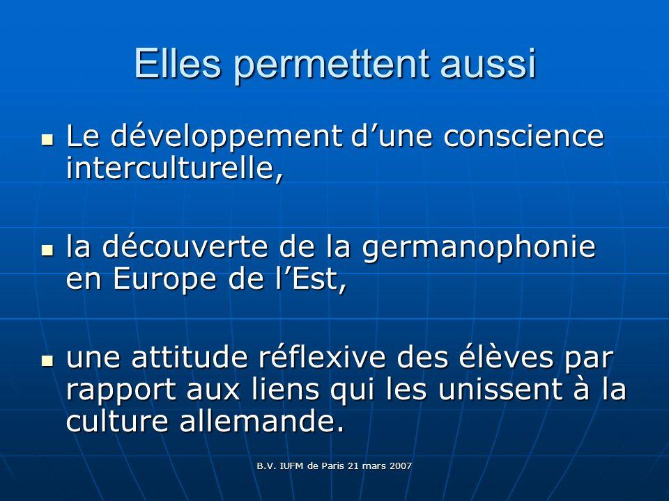 B.V. IUFM de Paris 21 mars 2007 Elles permettent aussi Le développement dune conscience interculturelle, Le développement dune conscience interculture