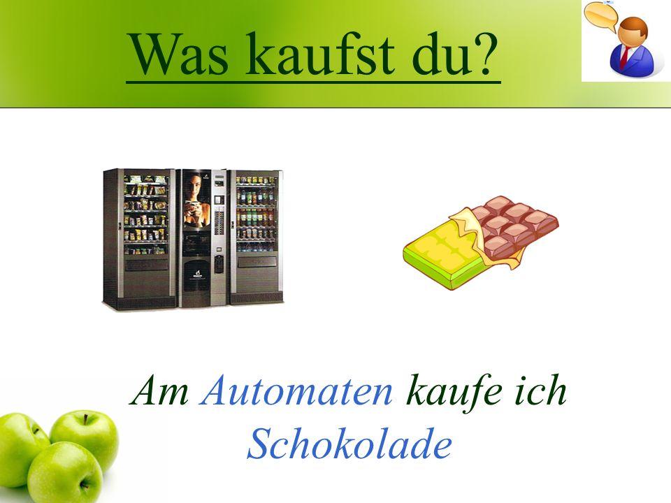 Was kaufst du? Am Automaten kaufe ich Schokolade