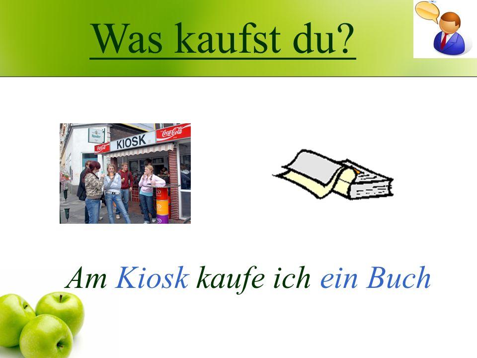 Was kaufst du? Am Kiosk kaufe ich ein Buch