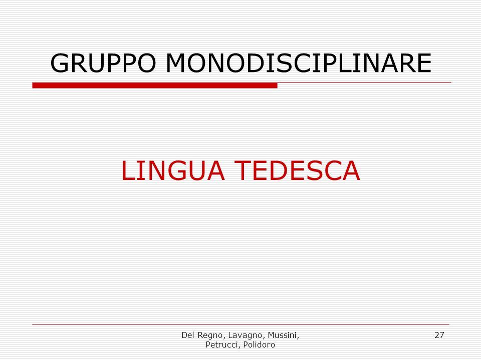 Del Regno, Lavagno, Mussini, Petrucci, Polidoro 27 GRUPPO MONODISCIPLINARE LINGUA TEDESCA