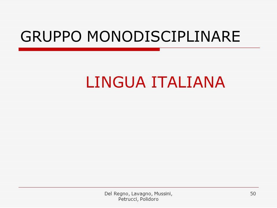 Del Regno, Lavagno, Mussini, Petrucci, Polidoro 50 GRUPPO MONODISCIPLINARE LINGUA ITALIANA
