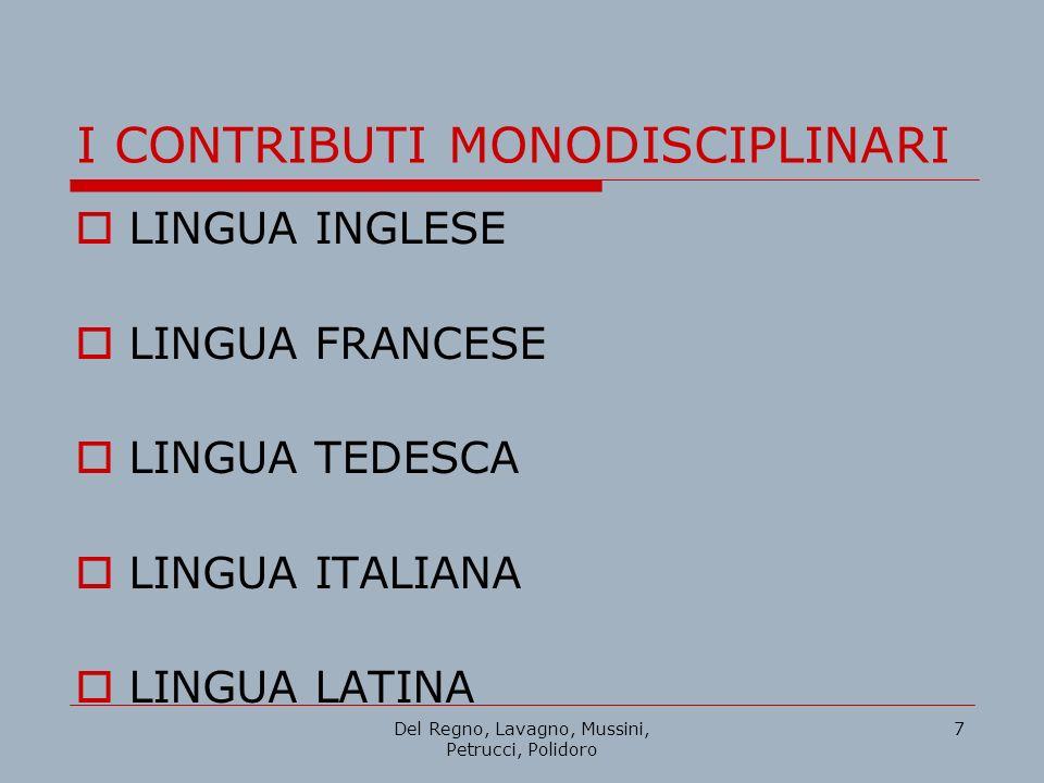 Del Regno, Lavagno, Mussini, Petrucci, Polidoro 7 I CONTRIBUTI MONODISCIPLINARI LINGUA INGLESE LINGUA FRANCESE LINGUA TEDESCA LINGUA ITALIANA LINGUA L