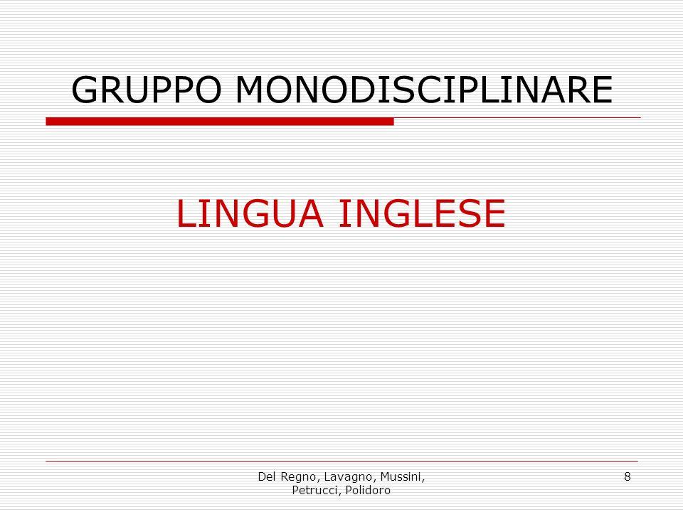 Del Regno, Lavagno, Mussini, Petrucci, Polidoro 8 GRUPPO MONODISCIPLINARE LINGUA INGLESE