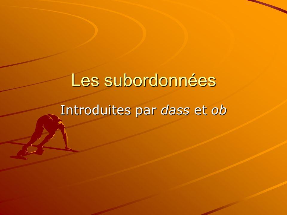 Les subordonnées Introduites par dass et ob