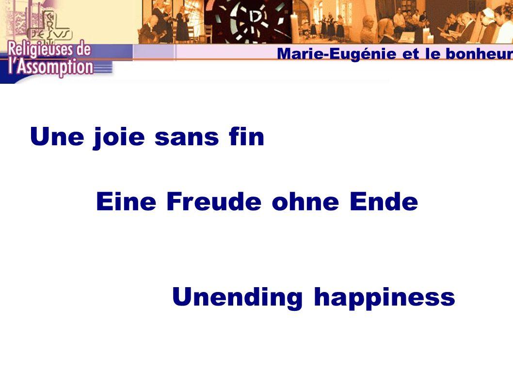 Une joie sans fin Eine Freude ohne Ende Unending happiness