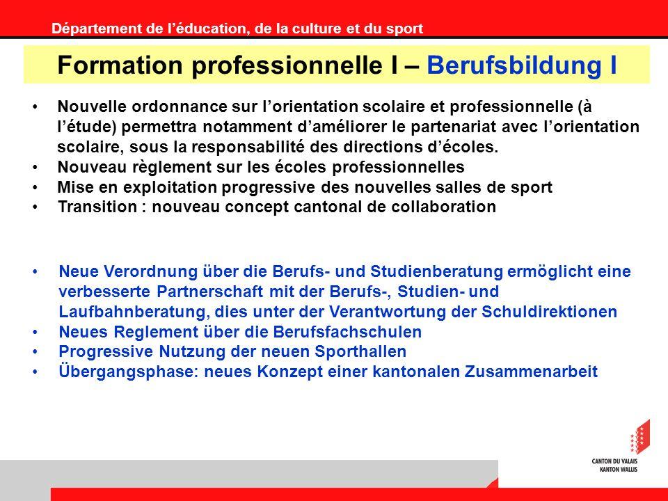 Département de léducation, de la culture et du sport Formation professionnelle I – Berufsbildung I Nouvelle ordonnance sur lorientation scolaire et professionnelle (à létude) permettra notamment daméliorer le partenariat avec lorientation scolaire, sous la responsabilité des directions décoles.