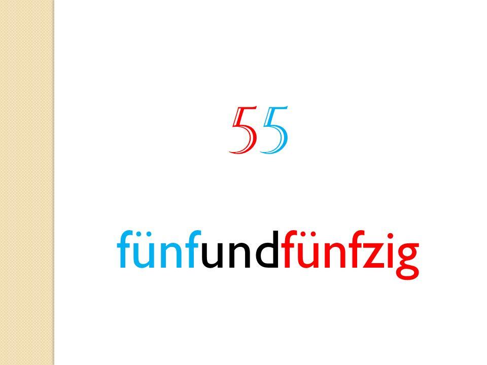 5 fünfundfünfzig