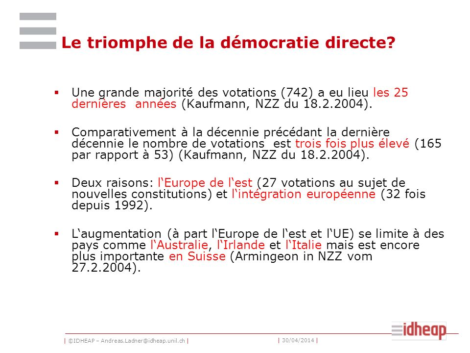 | ©IDHEAP – Andreas.Ladner@idheap.unil.ch | | 30/04/2014 | Le triomphe de la démocratie directe.