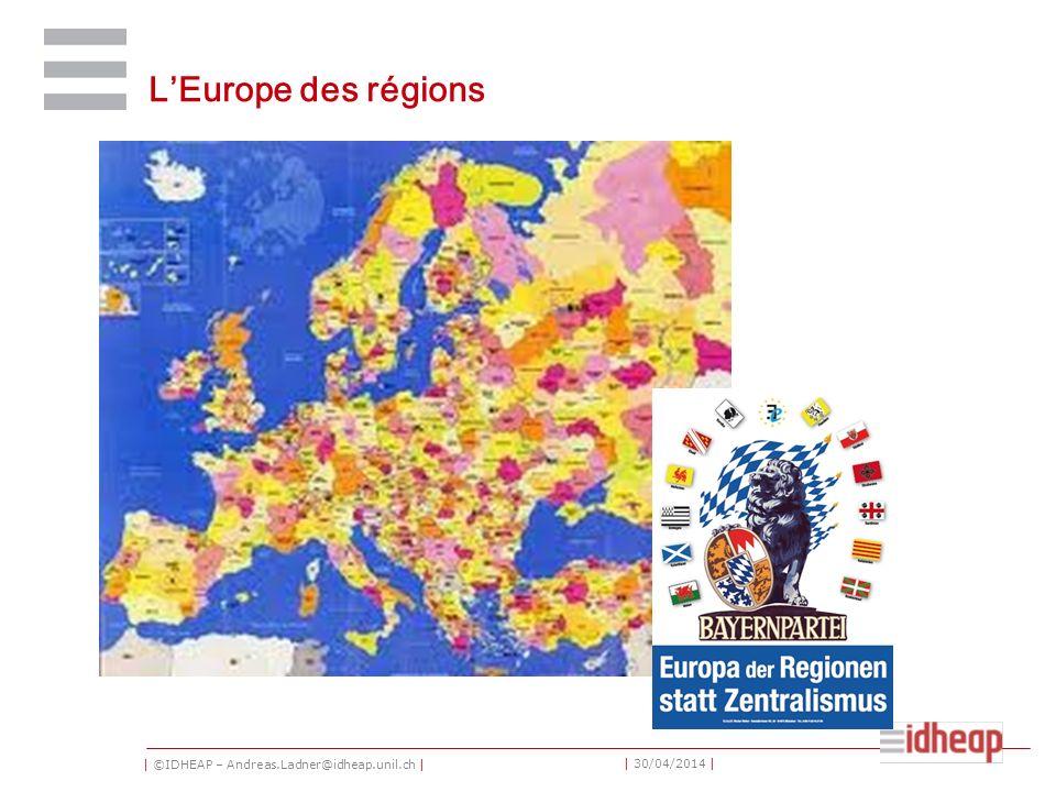 | ©IDHEAP – Andreas.Ladner@idheap.unil.ch | | 30/04/2014 | LEurope des régions