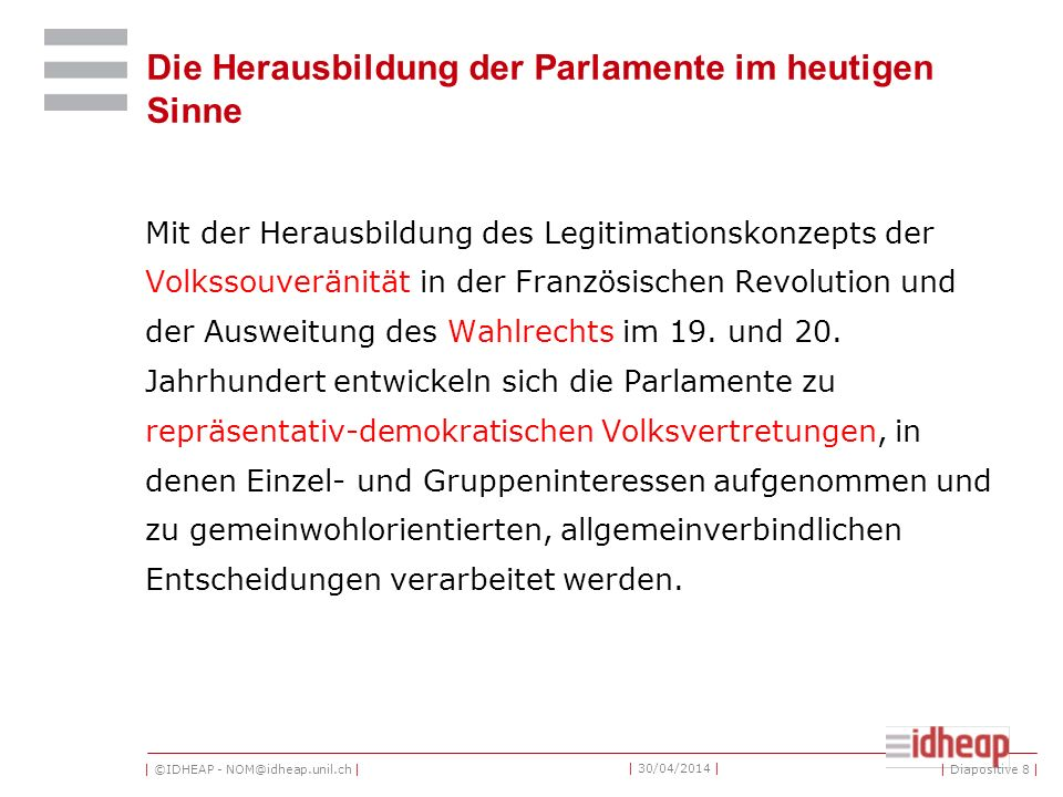 | ©IDHEAP - NOM@idheap.unil.ch | | 30/04/2014 | Quelle forme de parlement.