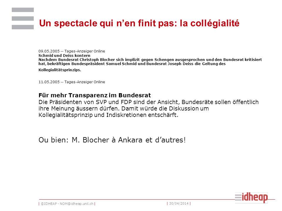 | ©IDHEAP - NOM@idheap.unil.ch | | 30/04/2014 | Un spectacle qui nen finit pas: la collégialité 09.05.2005 -- Tages-Anzeiger Online Schmid und Deiss k