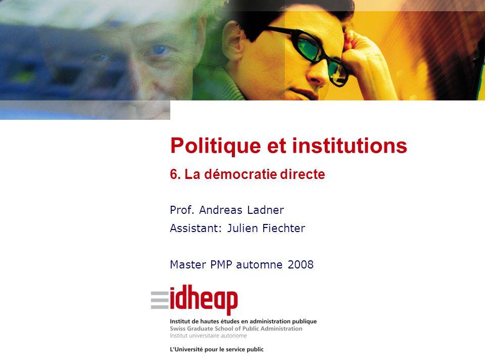   ©IDHEAP – Andreas.Ladner@idheap.unil.ch     30/04/2014   Dautres raisons pour lancer une initative: agenda-setting Aide les partis politiques à se donner un profil et à mobiliser leur adhérents (-> campagne électorale).