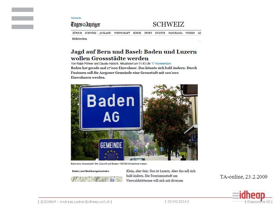 | ©IDHEAP – Andreas.Ladner@idheap.unil.ch | | 30/04/2014 | TA-online, 23.2.2009 | Diapositive 65 |