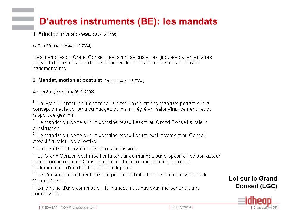 | ©IDHEAP - NOM@idheap.unil.ch | | 30/04/2014 | Dautres instruments (BE): les mandats Loi sur le Grand Conseil (LGC) | Diapositive 95 |