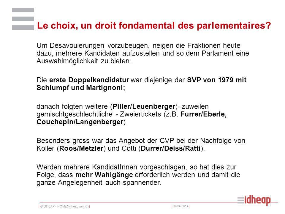 | ©IDHEAP - NOM@idheap.unil.ch | | 30/04/2014 | Le choix, un droit fondamental des parlementaires.