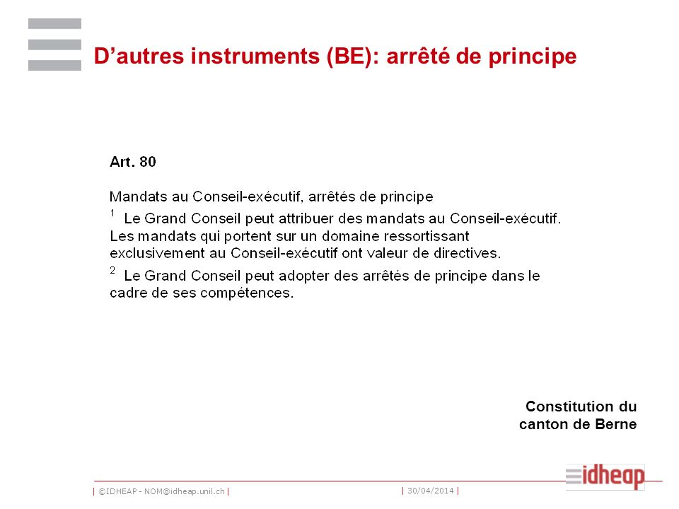 | ©IDHEAP - NOM@idheap.unil.ch | | 30/04/2014 | Dautres instruments (BE): arrêté de principe Constitution du canton de Berne