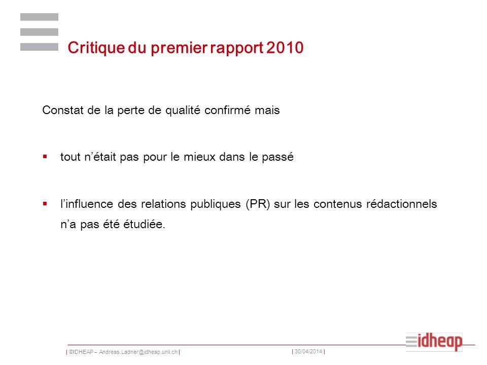 | ©IDHEAP – Andreas.Ladner@idheap.unil.ch | | 30/04/2014 | Critique du premier rapport 2010 Constat de la perte de qualité confirmé mais tout nétait p