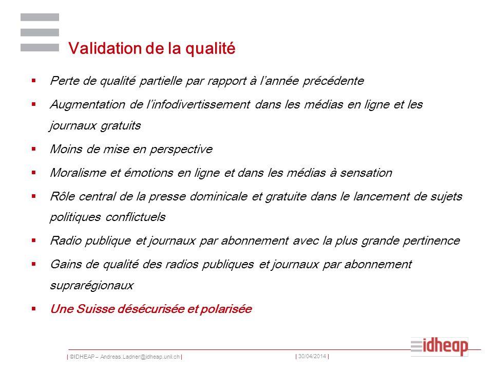 | ©IDHEAP – Andreas.Ladner@idheap.unil.ch | | 30/04/2014 | Validation de la qualité Perte de qualité partielle par rapport à lannée précédente Augment