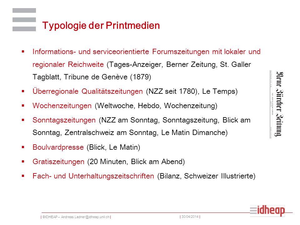 | ©IDHEAP – Andreas.Ladner@idheap.unil.ch | | 30/04/2014 | Typologie der Printmedien Informations- und serviceorientierte Forumszeitungen mit lokaler