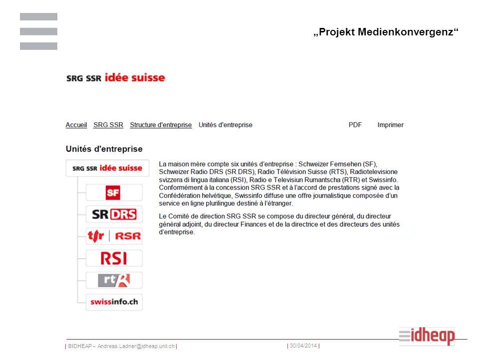 | ©IDHEAP – Andreas.Ladner@idheap.unil.ch | | 30/04/2014 | Projekt Medienkonvergenz