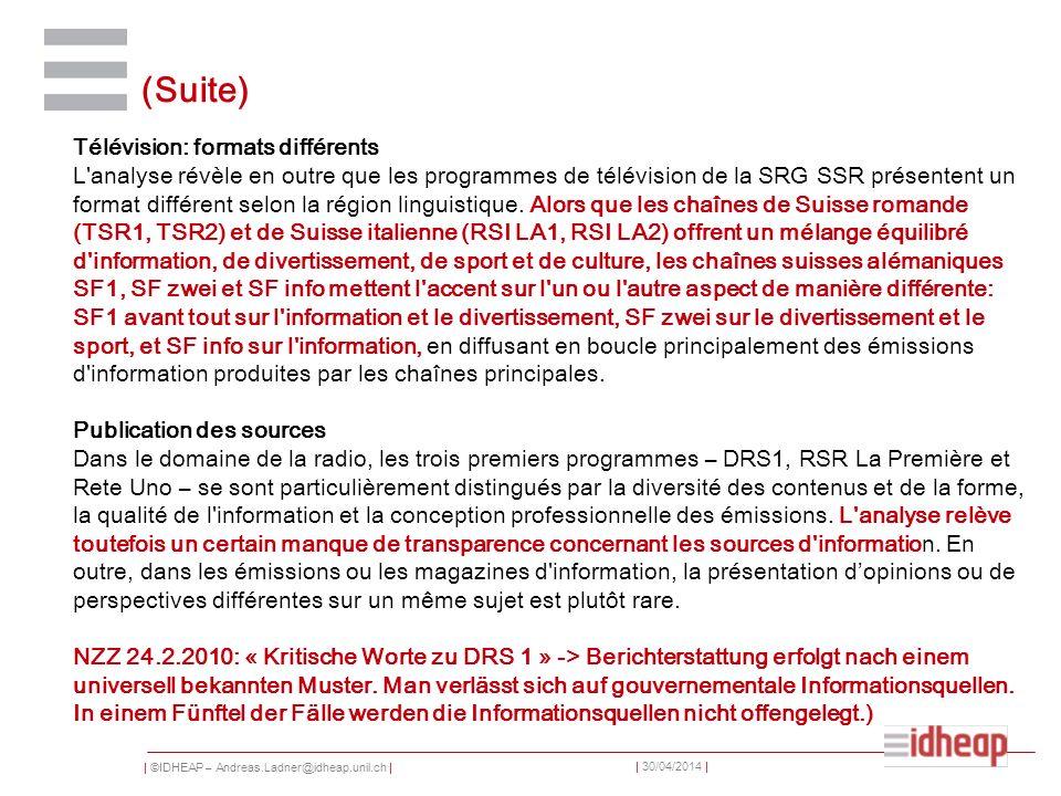 | ©IDHEAP – Andreas.Ladner@idheap.unil.ch | | 30/04/2014 | (Suite) Télévision: formats différents L'analyse révèle en outre que les programmes de télé