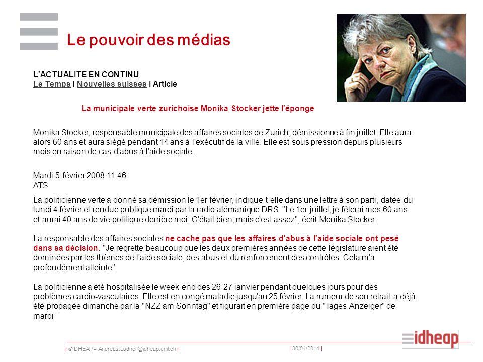 | ©IDHEAP – Andreas.Ladner@idheap.unil.ch | | 30/04/2014 | Le pouvoir des médias L'ACTUALITE EN CONTINU Le Temps I Nouvelles suisses I Article Le Temp