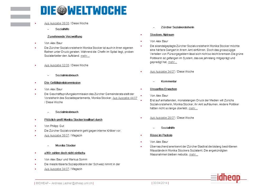 | ©IDHEAP – Andreas.Ladner@idheap.unil.ch | | 30/04/2014 | Aus Ausgabe 05/08 / Diese Woche Aus Ausgabe 05/08 –Sozialhilfe Zunehmende Verzweiflung Von