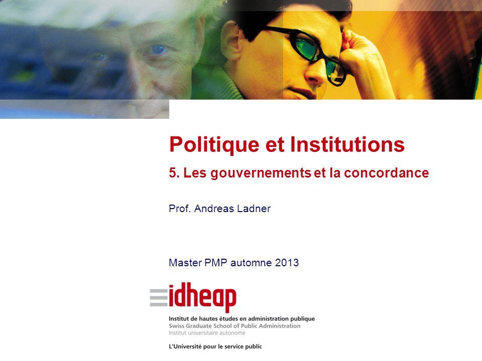 Prof. Andreas Ladner Master PMP automne 2013 Politique et Institutions 5.