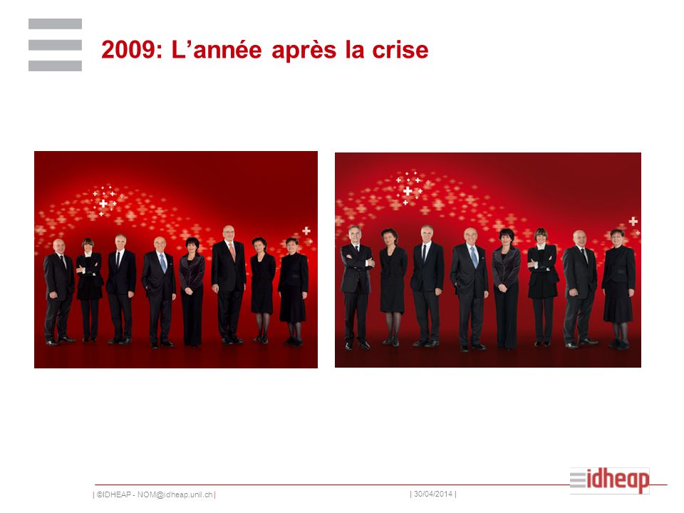 | ©IDHEAP - NOM@idheap.unil.ch | | 30/04/2014 | 2009: Lannée après la crise