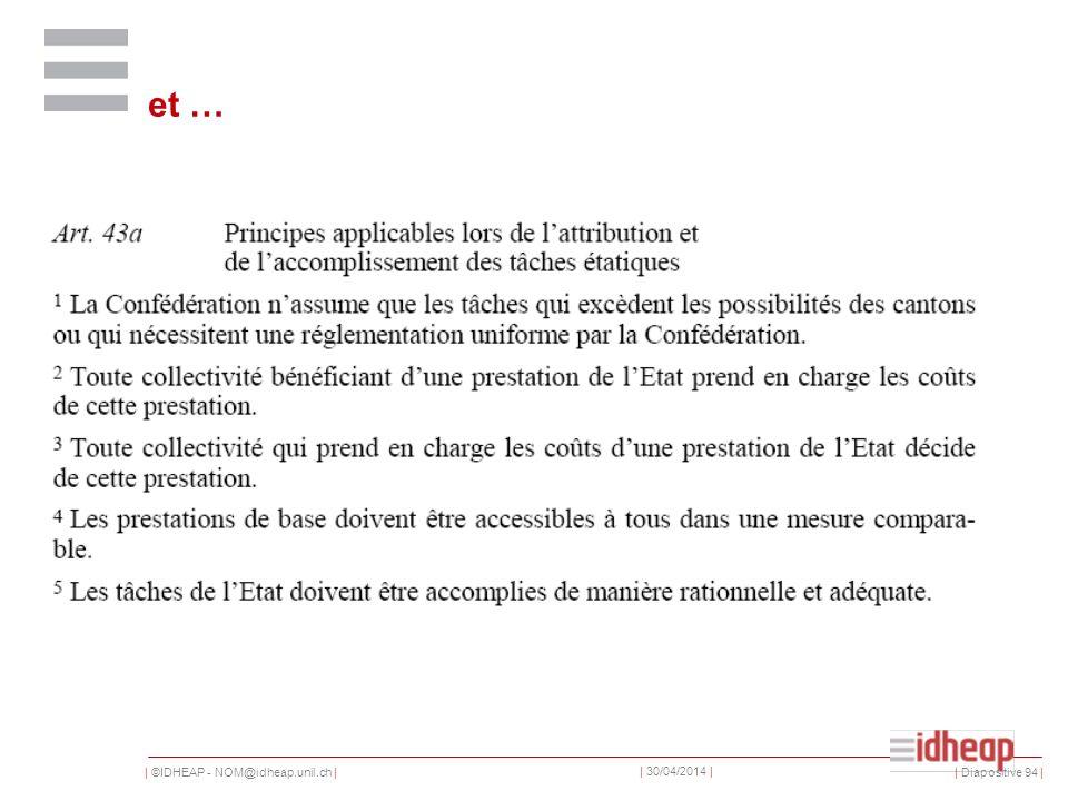 | ©IDHEAP - NOM@idheap.unil.ch | | 30/04/2014 | | Diapositive 94 | et …