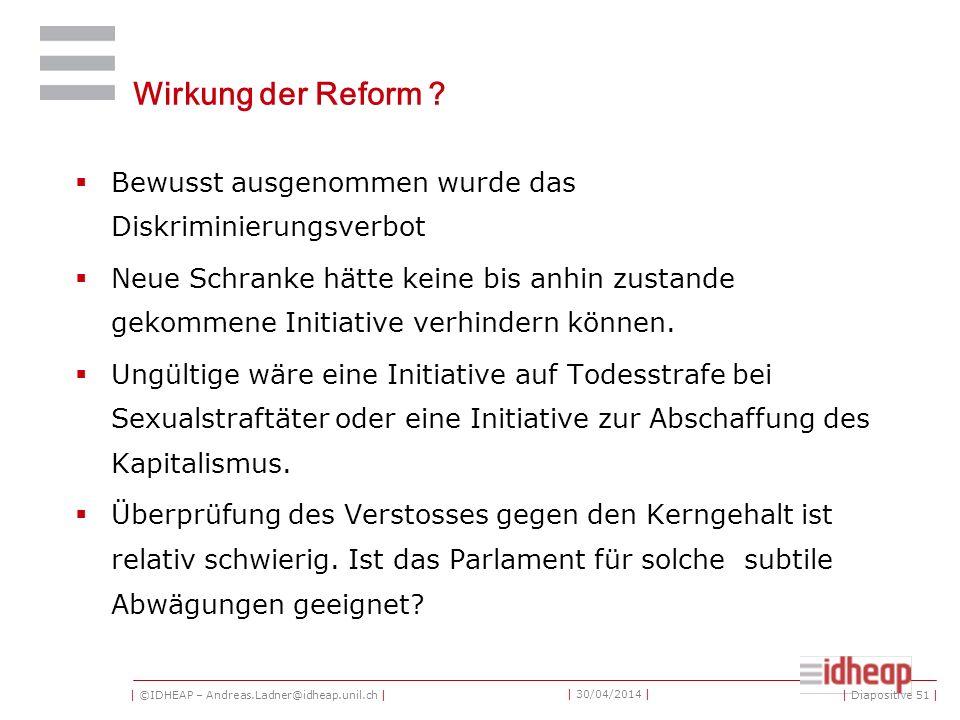 | ©IDHEAP – Andreas.Ladner@idheap.unil.ch | | 30/04/2014 | Wirkung der Reform .