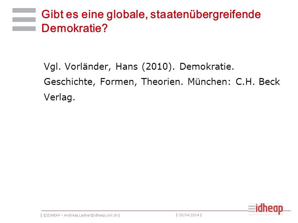 | ©IDHEAP – Andreas.Ladner@idheap.unil.ch | | 30/04/2014 | Gibt es eine globale, staatenübergreifende Demokratie.